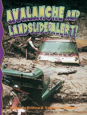 Avalanche and Landslide Alert! - Bishop, Amanda, and Walker, Vanessa