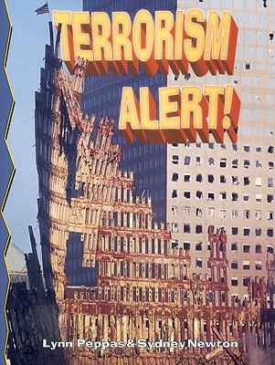 Terrorism Alert! - Peppas, Lynn, and Newton, Sydney