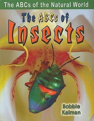 The ABCs of Insects - Kalman, Bobbie