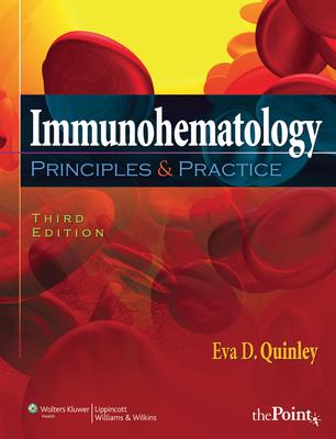 Immunohematology: Principles & Practice - Quinley, Eva D