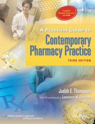 A Practical Guide to Contemporary Pharmacy Practice - Thompson, Judith E, and Davidow, Lawrence W