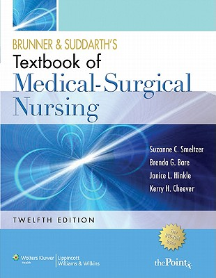 Brunner and Suddarth's Textbook of Medical-Surgical Nursing - Smeltzer, Suzanne C, Rnc, Edd, and Bare, Brenda G, and Hinkle, Janice L, PhD, RN