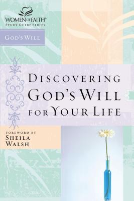 Discovering God's Will for Your Life - Walsh, Sheila, and Thomas Nelson Publishers