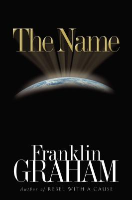 The Name - Graham, Franklin, Dr., and Thomas Nelson Publishers