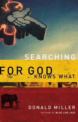 Searching for God Knows What - Miller, Donald