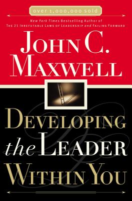Developing the Leader Within You - Maxwell, John C