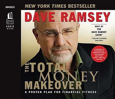 The Total Money Makeover: A Proven Plan for Financial Fitness - Ramsey, Dave (Read by)