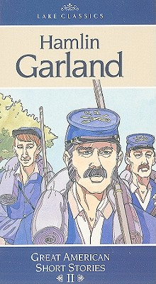 Hamlin Garland - Garland, Hamlin, and Buchanan, C D (Retold by)