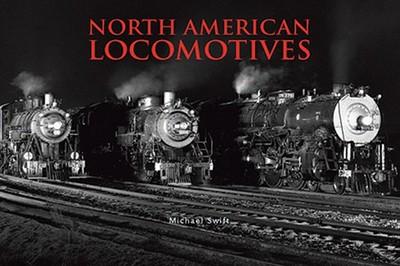 North American Locomotives - Swift, Michael