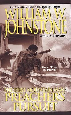 Preacher's Pursuit - Johnstone, William W, and Johnstone, J A
