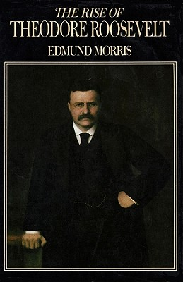 The Rise of Theodore Roosevelt -