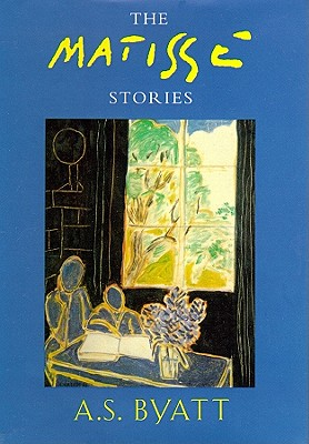 The Matisse Stories - Byatt, A S, and May, Nadia (Read by)