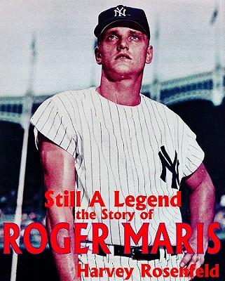 Roger Maris: A Title to Fame - Rosenfeld, Harvey