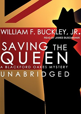 Saving the Queen - Buckley, William F, Jr., and Bushnell, Jim (Read by)