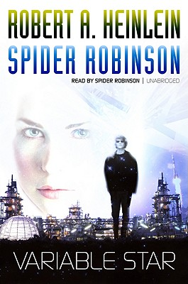 Variable Star - Heinlein, Robert A, and Robinson, Spider (Read by)