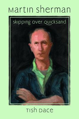 Martin Sherman: Skipping Over Quicksand - Dace, Tish, and Dace, Letitia