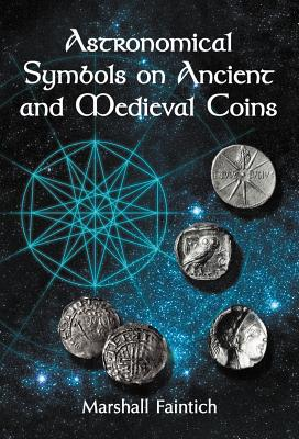 Astronomical Symbols on Ancient and Medieval Coins - Faintich, Marshall