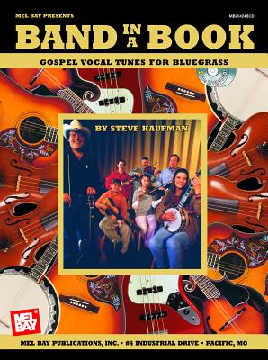 Band in a Book: Gospel Vocal Tunes for Bluegrass Ensemble - Kaufman, Steve