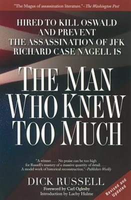 The Man Who Knew Too Much: Hired to Kill Oswald and Prevent the Assassination of JFK - Russell, Dick, and Oglesby, Carl (Foreword by), and Hulme, Lachy (Introduction by)