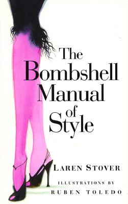 The Bombshell Manual of Style - Stover, Laren