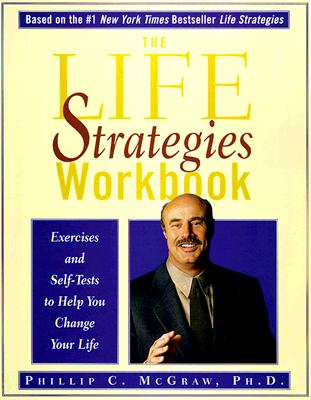 The Life Strategies Workbook - McGraw, Phillip C, Ph.D.
