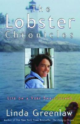 The Lobster Chronicles: Life on a Very Small Island - Greenlaw, Linda
