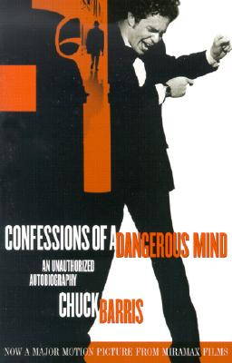 Confessions of a Dangerous Mind: An Unauthorized Autobiography - Barris, Chuck