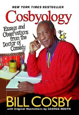 Cosbyology: Essays and Observations from the Doctor of Comedy - Cosby, Bill