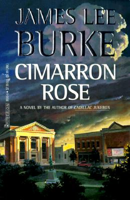 Cimarron Rose - Burke, James Lee, and Rost, Amy