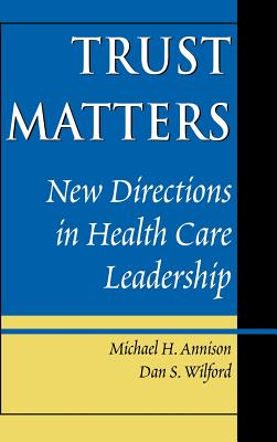 Trust Matters Health Care - Annison, Michael H, and Wilford, Dan S, and Wilford Ds, Ds