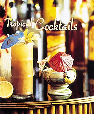 Tropical Cocktails - Shelby, Barry, and Chen, Kenneth (Photographer)