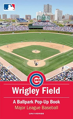 Wrigley Field: A Ballpark Pop-Up Book - Major League Baseball (Creator), and Hawcock, David (Designer)