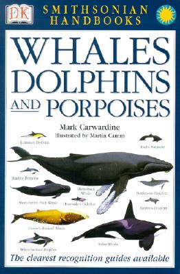 Whales, Dolphins and Porpoises - Carwardine, Mark