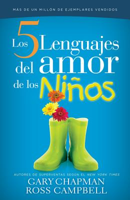 Cinco Lenguajes del Amor Para Los Nios, Los: The Five Love Languages of Children - Chapman, Gary, and Campbell, Ross, M.D.