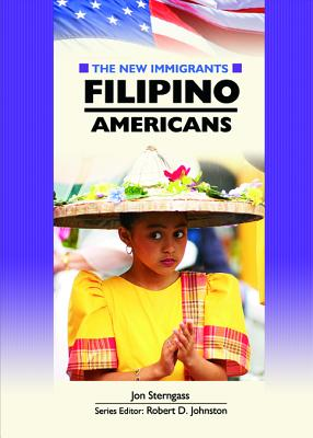 Filipino Americans - Sterngass, Jon, Mr., and Johnston, Robert D (Editor)