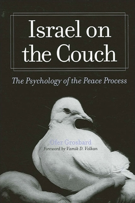 Israel on the Couch: The Psychology of the Peace Process - Grosbard, Ofer