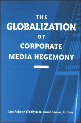 The Globalization of Corporate Media Hegemony - United Artists Corporation, and Artz, Lee (Editor), and Kamalipour, Yahya R, Ph.D. (Editor)