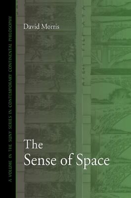 The Sense of Space - Morris, David