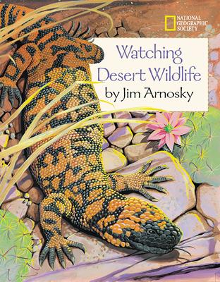 Watching Desert Wildlife - Arnosky, Jim