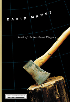 South of the Northeast Kingdom - Mamet, David, Professor