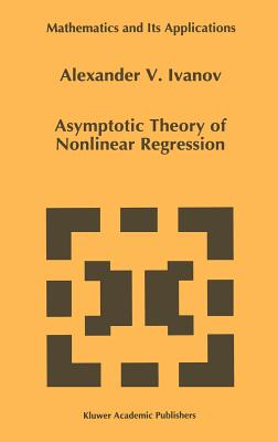 Asymptotic Theory of Nonlinear Regression - Ivanov, Alexander V