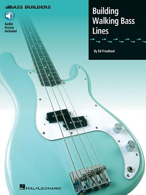 Building Walking Bass Lines - Hal Leonard Publishing Corporation, and Friedland, Ed (Composer)