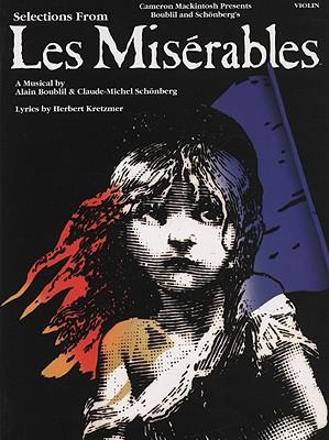 Les Miserables: Instrumental Solos for Violin - Boublil, Alain (Composer), and Schonberg, Claude-Michael (Composer)