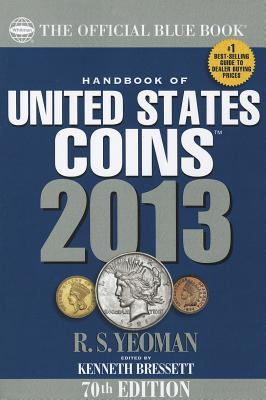 The Official Blue Book Handbook of United States Coins - Yeoman, R S, and Bressett, Kenneth (Editor)
