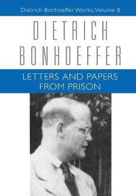 Letters and Papers from Prison - Bonhoeffer, Dietrich, and Gremmels, Christian (Editor), and Bethge, Eberhard (Editor)