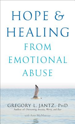 Hope and Healing from Emotional Abuse - Jantz, Gregory L., and McMurray, Ann