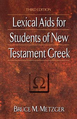 Lexical AIDS for Students of New Testament Greek - Metzger, Bruce Manning
