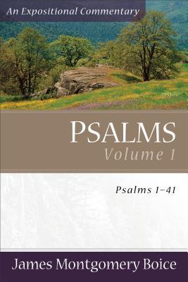 Psalms Volume 1: Psalms 1-41 - Boice, James Montgomery