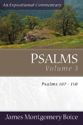 Psalms Volume 3: Psalms 107-150 - Boice, James Montgomery