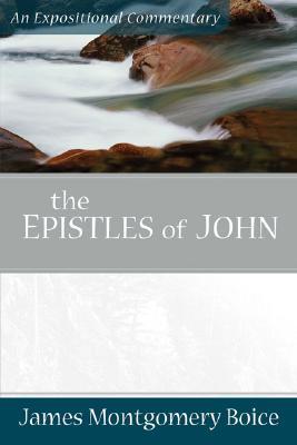 The Epistles of John - Boice, James Montgomery